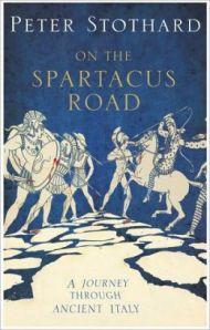 Spartacus Road Peter Stothard