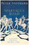 Spartacus Road A Journey Through Ancient Italy