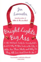 Bright Lights, Big Ass Jen Lancester