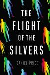 Flight of the Silvers by Daniel Price