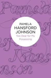 too-dear-for-my-possessing pamela hansford johnson