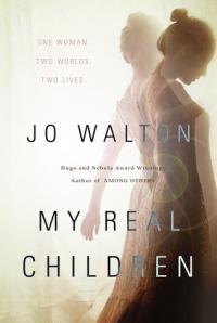 Jo Walton's My Real Children