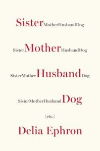 sister-mother-husband-dog1 delia ephron