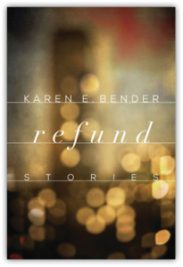 Karen E. Bender Refund book-refund-stories