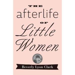 Clark The Afterlife of Little Women k2-_e2c95994-a61e-4453-afed-e85121e2cf8f.v1
