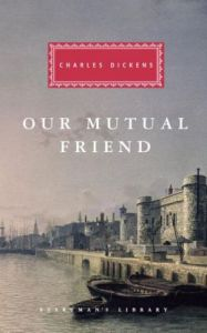 Dickens our mutual friend 9780679420286_p0_v2_s260x420