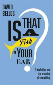 David Bellos Is That a Fish in Your Ear 11431000