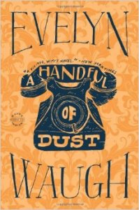 a handful of dust evelyn waugh 518A+dSVjKL._SY344_BO1,204,203,200_