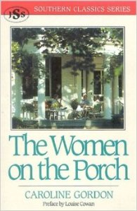 Caroline Gordon The Women on the Porch 51XF3WC451L._SY344_BO1,204,203,200_