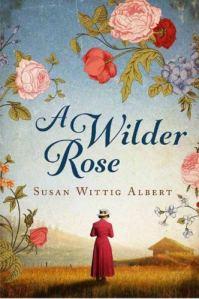 Susan Wittig Albert awilderrose2015_332x500