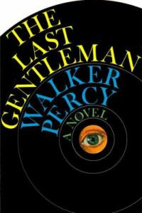 Walker Percy TheLastGentleman