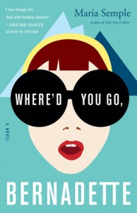 Where'd You Go, Bernadette?  Maria Semple 13526165