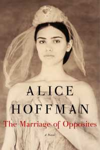 Alice Hoffman marriage-of-opposites-9781451693591_hr