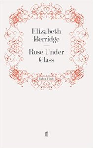 rose under glass elizabeth berridge 41sGi6fFVxL._SX311_BO1,204,203,200_