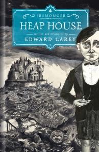 Edward Carey HEAP-HOUSE