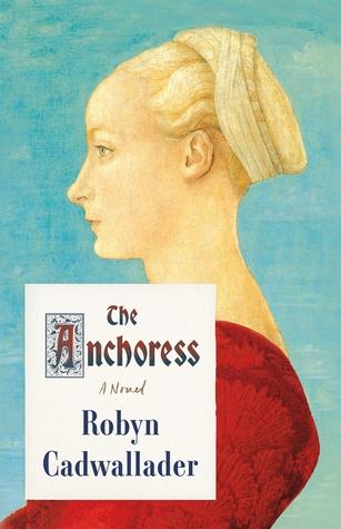 anchoress robyn cadwallader 22929570