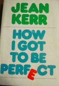 jean kerr how i got to be perfect 0a5756adddddbd45766440e15c603290