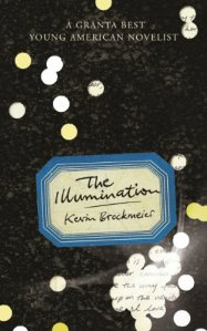 The Illumination Kevin Brockmeier 0224093371.02.LZZZZZZZ