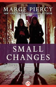 Marge Piercy Small Changes 1457469478_Piercy_SmallChanges