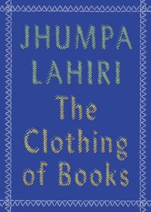 jhumpa-lahiri-the-clothing-of-books-9780525432753